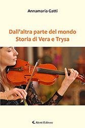 Annamaria Gatti - Dall'altra parte del mondo Storia di Vera e Trysa