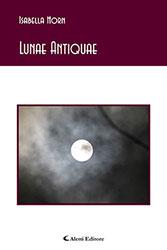 Isabella Horn - Lunae Antiquae